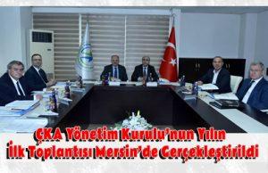 ÇKA Yönetim Kurulu'nun Yılın İlk Toplantısı Mersin'de Gerçekleştirildi