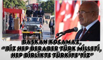 baskan-kocamaz-biz-hep-beraber-turk-milleti-hep-birlikte-turkiyeyiz