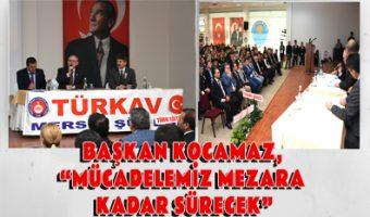 """BAŞKAN KOCAMAZ, """"MÜCADELEMİZ MEZARA KADAR SÜRECEK"""