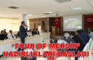 'TOUR OF MERSİN' HAZIRLIKLARI BAŞLADI