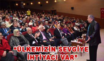 """""""ÜLKEMİZİN SEVGİYE İHTİYACI VAR"""""""