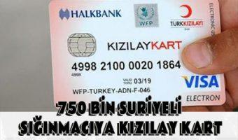 750 BİN SURİYELİ SIĞINMACIYA KIZILAY KART