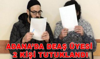 Adana - DEAŞ üyesi 2 kişi tutuklandı