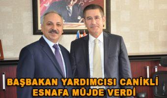 Başbakan Yardımcısı Canikli esnafa müjde verdi