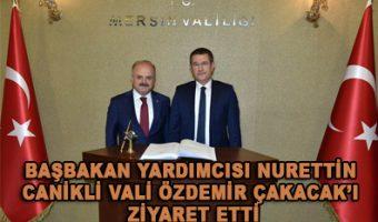 Başbakan Yardımcısı Nurettin Canikli Vali Özdemir Çakacak'ı Ziyaret Etti
