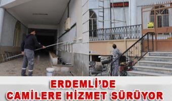 ERDEMLİ'DE CAMİLERE HİZMET SÜRÜYOR