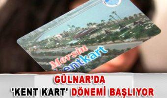 GÜLNAR'DA 'KENT KART' DÖNEMİ BAŞLIYOR