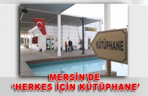 MERSİN'DE 'HERKES İÇİN KÜTÜPHANE'